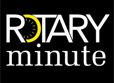 Rotary Minute